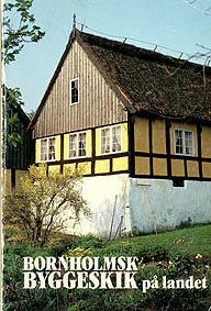 Bornholmsk byggeskik på landet af Niels-Holger Larsen